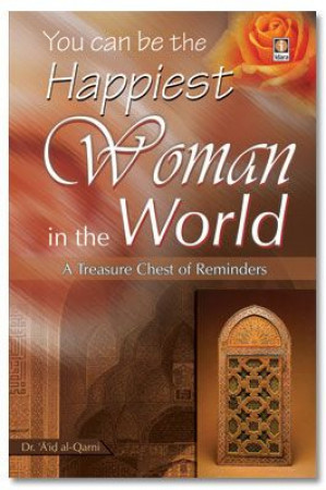 You can be the Happiest Woman in the World - A Treasure Chest of Reminders