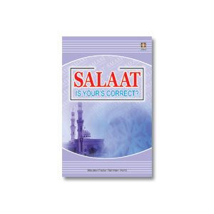 Salaat is Your's Correct ?